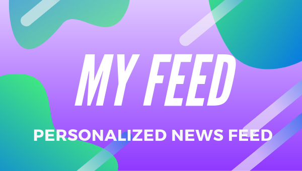 New Feature: My Feed in native apps