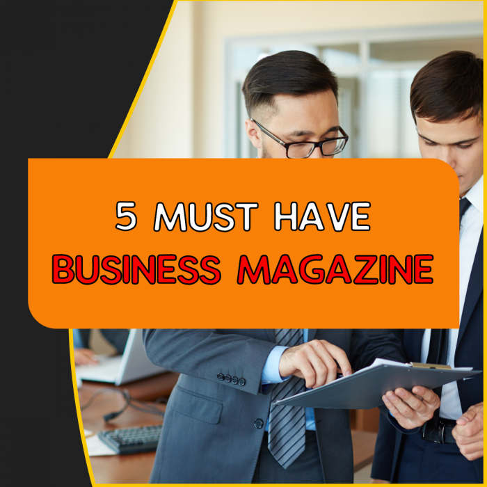 Top 5 Business Magazines every entrepreneur should read