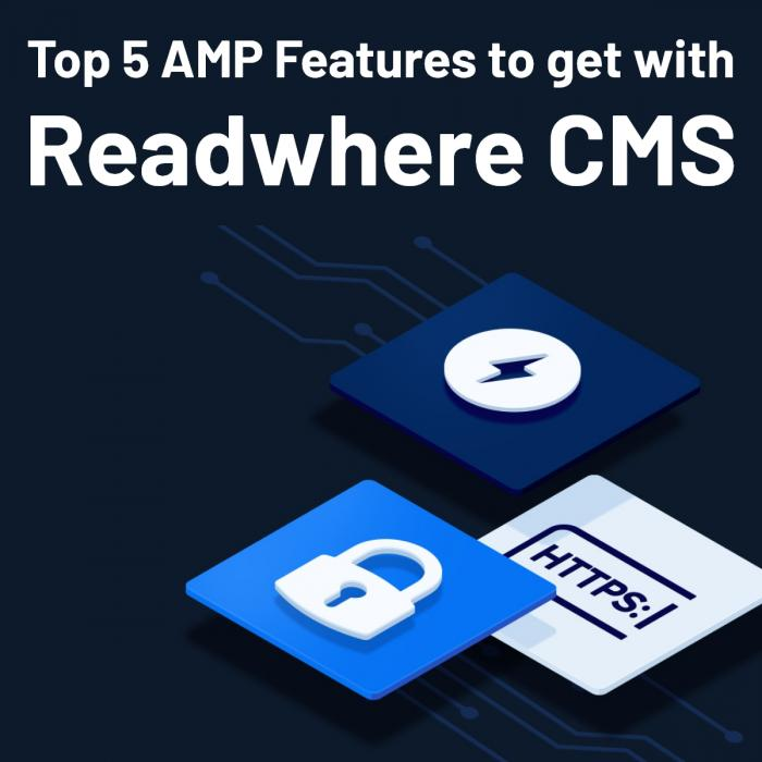 Top 5 AMP Features to get with Readwhere CMS