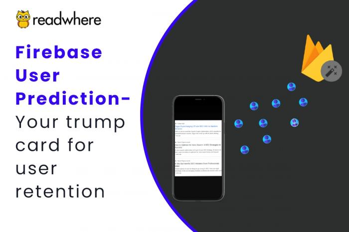 Effortless User Retention with Readwhere MCMS Firebase User Prediction