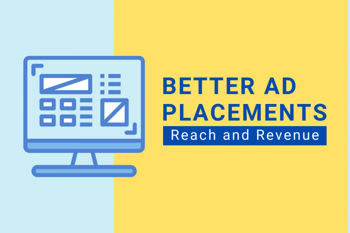 The Ultimate Guide to Better Ad Placement and Beyond