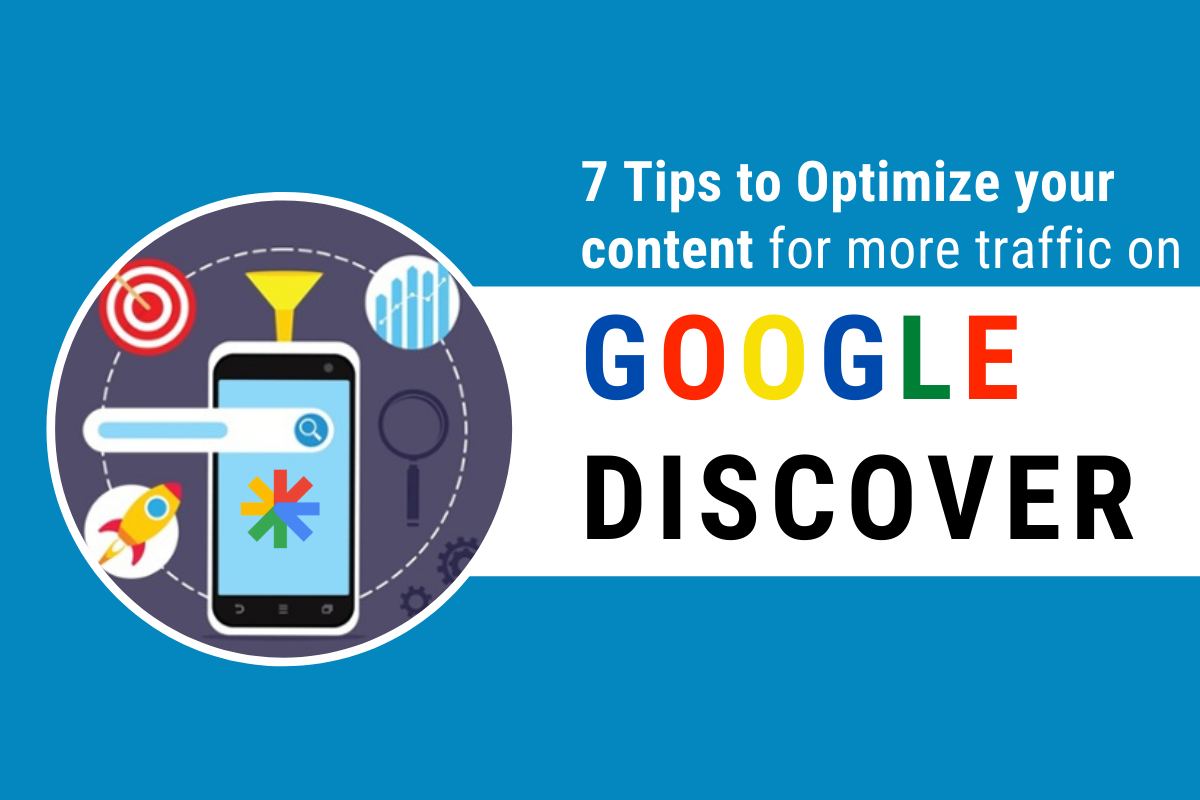 Optimize your content for more traffic on Google Discover for publishers
