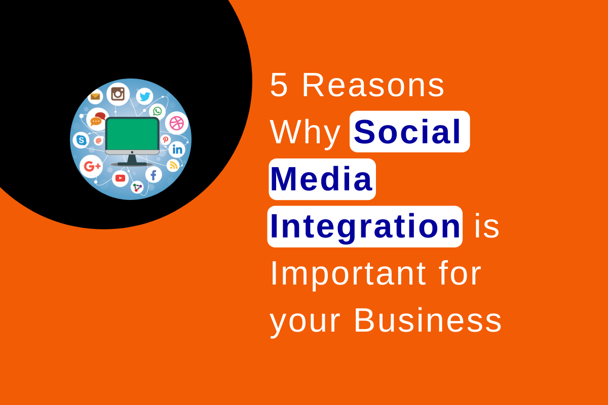 Social Media Integration: 5 reasons why your business can't ignore it