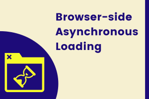 browser side asynchronous loading