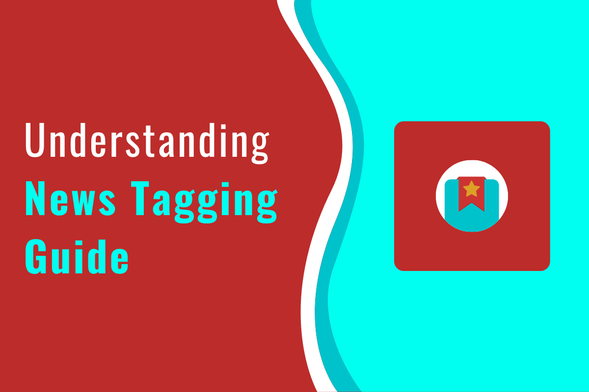 News Tagging Guide: Utilizing Google Analytics and Data at its best