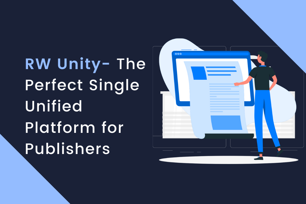 RW Unity-  A Reliable Unified Platform For All The Publishers