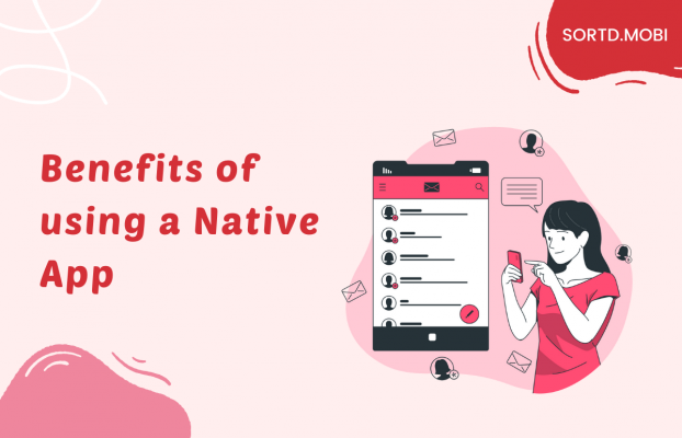 Benefits of using a Native App