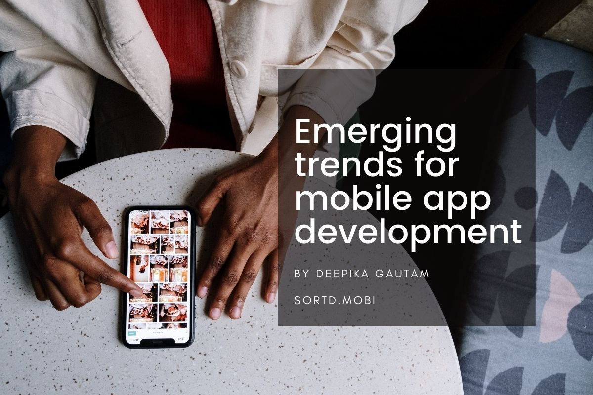 Get to know about emerging trends for mobile app development