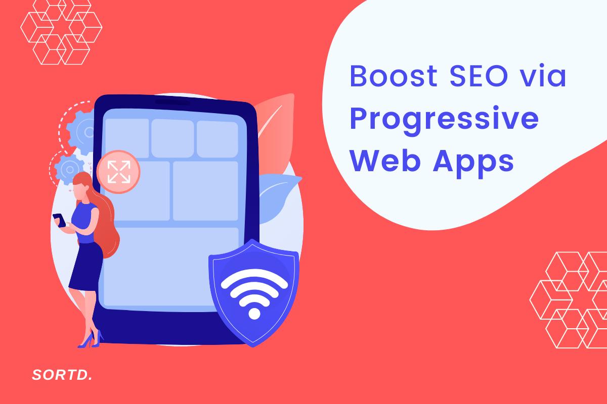 Boost SEO via Progressive Web Apps